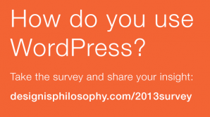 2013 Design is Philosophy WordPress Survey