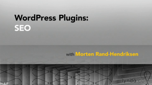 Boost the SEO on your WordPress site with the lynda.com course WordPress Plugins: SEO by Morten Rand-Hendriksen