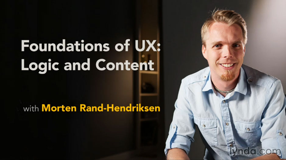 Foundations of UX: Logic and Content - new lynda.com course with Morten Rand-Hendriksen
